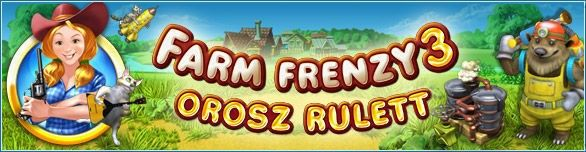 Farm Frenzy 3: Orosz Rulett